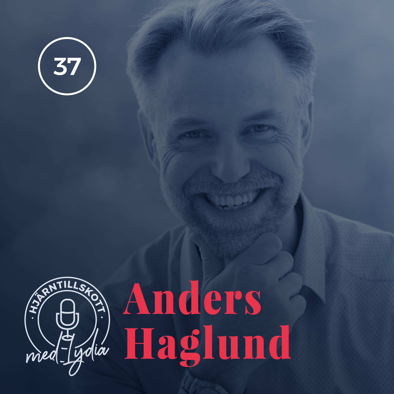 37. Anders Haglund – Bättre än du kan tänka dig