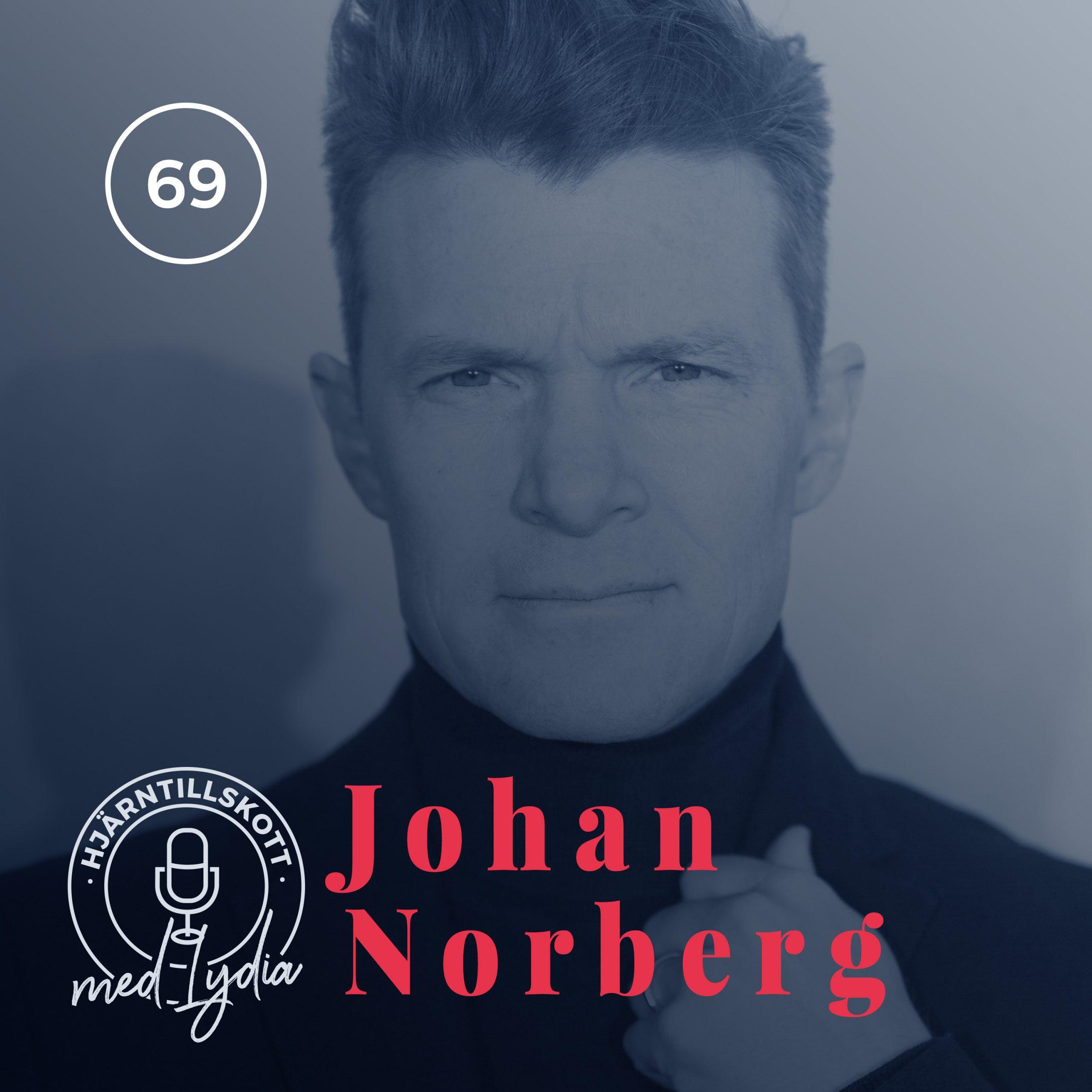 69. Johan Norberg – Vete, Vapen och Virus