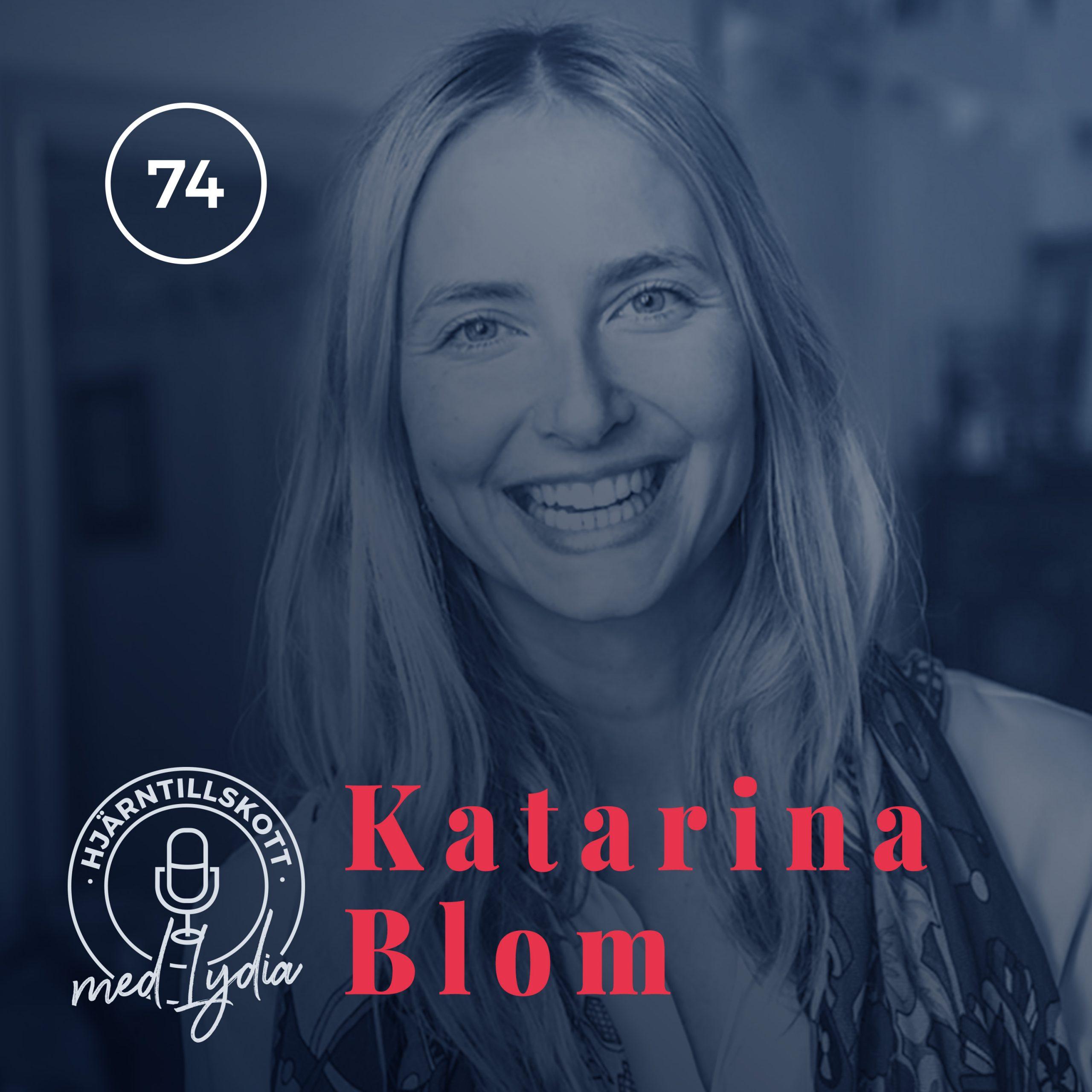 74. Katarina Blom – Lycklig?