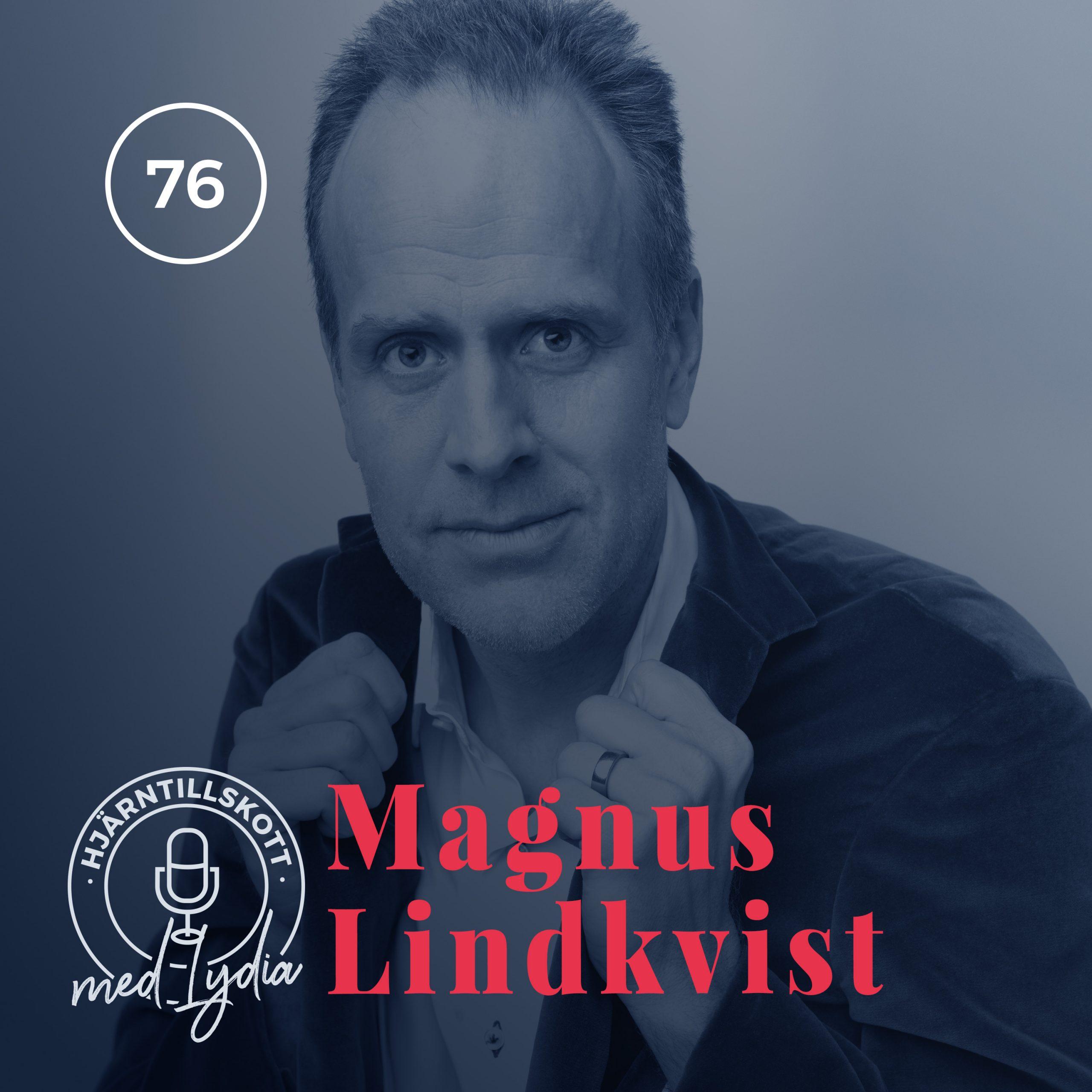 76. Magnus Lindkvist – Så börjar Framtiden